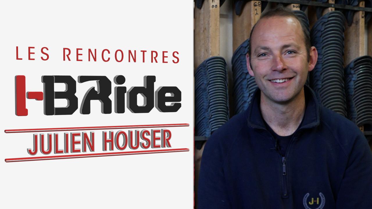 Rencontre avec Julien Houser I-Bride Maréchal-Ferrant